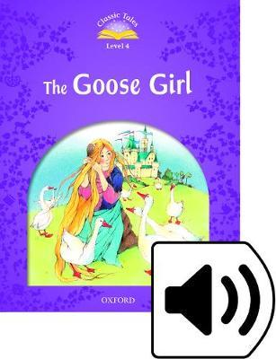 Classic Tales Second Edition: Level 4: The Goose Girl e-Book & Audio Pack