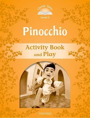 Classic Tales Second Edition: Level 5: Pinocchio Activity Book & Play