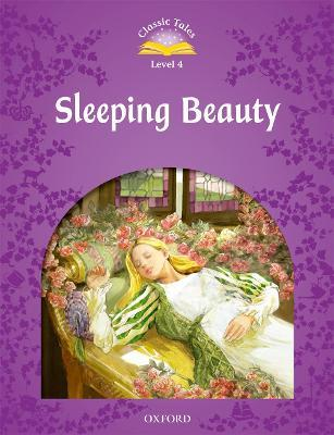 Classic Tales Second Edition: Level 4: Sleeping Beauty