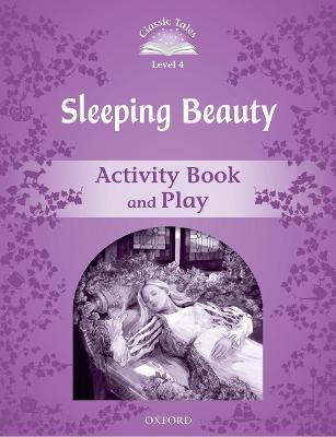 Classic Tales Second Edition: Level 4: Sleeping Beauty Activity Book & Play