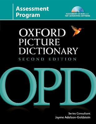 Oxford Picture Dictionary : Assessment Program: Oxford Picture Dictionary Second Edition: Assessment Program Assessment Program Pack