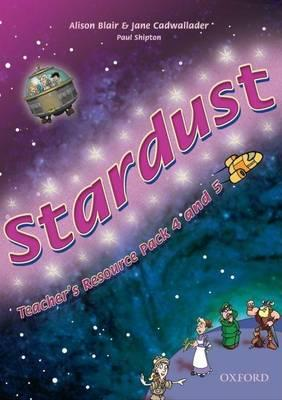 Stardust: 4 and 5: Teacher's Resource Pack