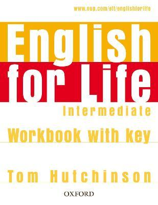 English for Life: Intermediate: Workbook with Key