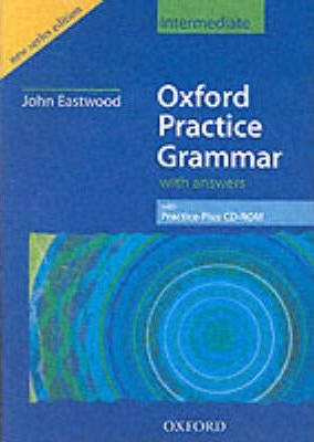 Oxford Practice Grammar: With Key and CD-ROM Intermediate level