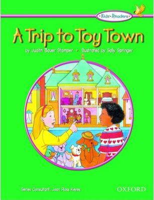 Kids' Readers: A Trip to Toy Town