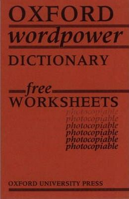 Oxford Wordpower Dictionary: Free Photocopiable Worksheets