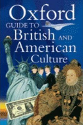 The Oxford Guide to British and American Culture
