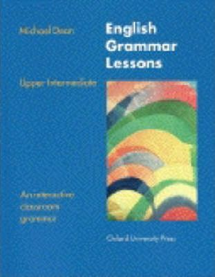 English Grammar Lessons: Without Answers Upper-intermediate level