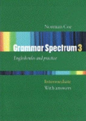 Grammar Spectrum: With Answers Intermediate level