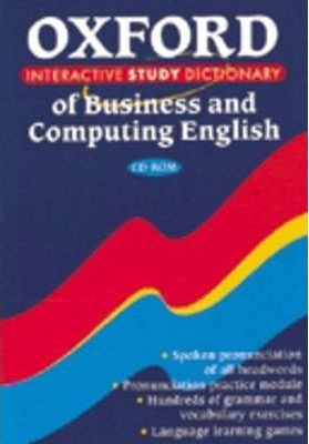 The Oxford Interactive Dictionary of Business and Computing for Learners of English