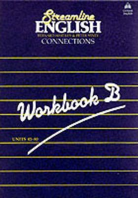 Streamline English Connections: Connections: Workbook (B)