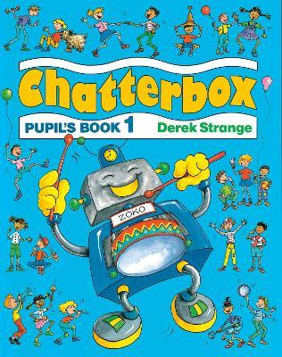 Chatterbox: Level 1: Pupil's Book