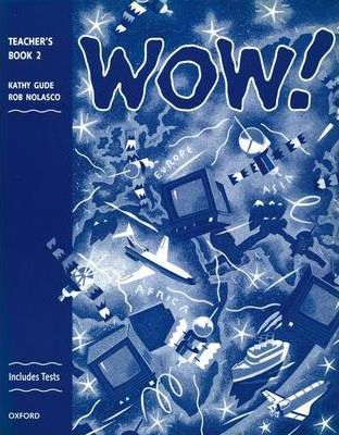 WOW!: Teacher's Book (including Tests) Level 2
