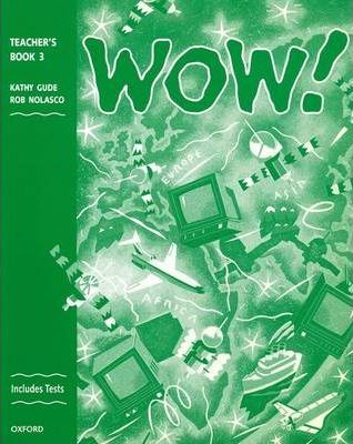 WOW!: Teacher's Book (including Tests) Level 3