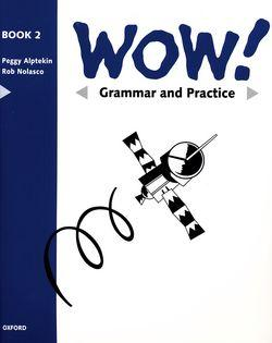 WOW!: Grammar and Practice Book Level 2