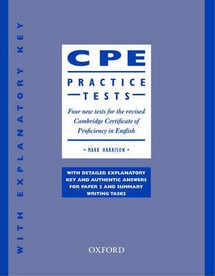 CPE Practice Tests: (With Explanatory Key)