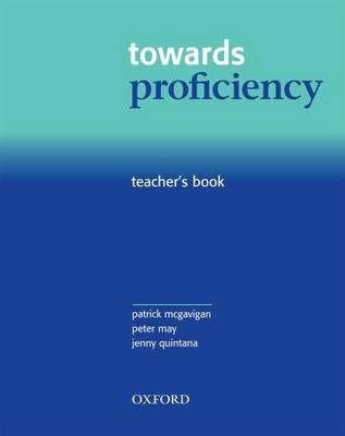 Towards Proficiency: Teacher's Book