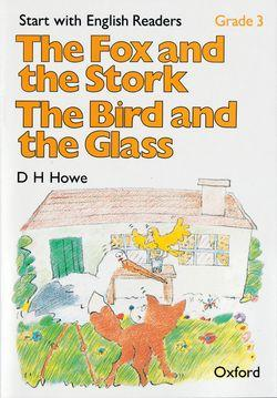 Start with English Readers: Grade 3: The Fox and the Stork/The Bird and the Glass
