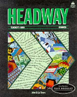 Headway: Teacher's Book (including Tests) Advanced level