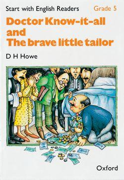 "Start with English Readers: Start with English Readers: Grade 5: Doctor Know-It-All/The Brave Little Tailor ""Doctor Know-it-all"", ""The Brave Little Tailor"" Grade 5"