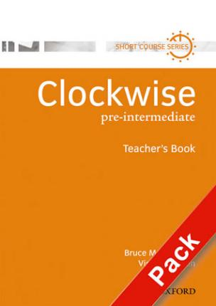 Clockwise: Pre-Intermediate: Teacher's Resource Pack: Clockwise: Pre-Intermediate: Teacher's Resource Pack Teacher's Resource Pack Pre-intermediate Level