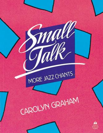 Small Talk: More Jazz Chants (R): Student Book