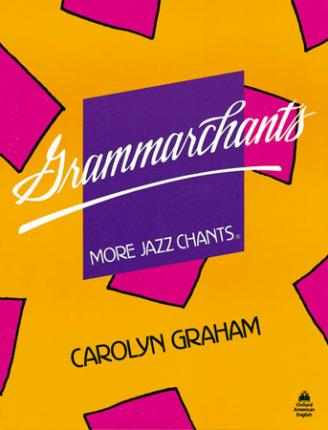 Grammarchants: More Jazz Chants: Student Book