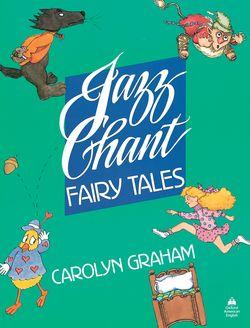 Jazz Chant (R) Fairy Tales: Student Book