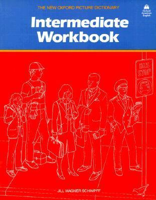 The New Oxford Picture Dictionary: Intermediate Workbook