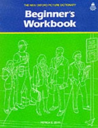 The New Oxford Picture Dictionary: Beginner's Workbook