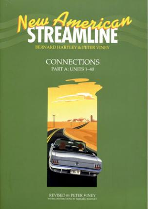 New American Streamline Connections: Intermediate: Student Book Part A (Units 1-40)