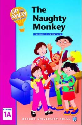 Up and Away in English: The Naughty Monkey Level 1
