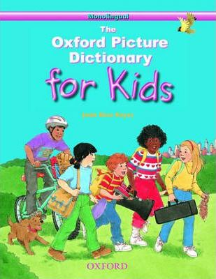 The Oxford Picture Dictionary for Kids: Monolingual English Edition