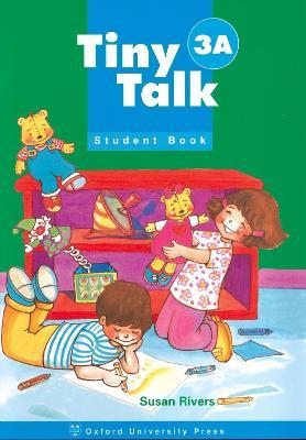 Tiny Talk: 3: Student Book A: Tiny Talk: 3: Student Book A Student Book A Level 3