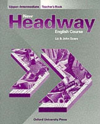 New Headway: Upper-Intermediate: Teacher's Book (Including Tests)