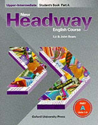 New Headway English Course: Student's Book A Upper-intermediate level