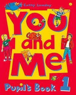 You and Me: 1: Pupil's Book