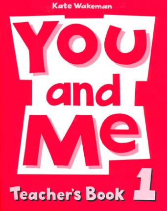 You and Me: 1: Teacher's Book