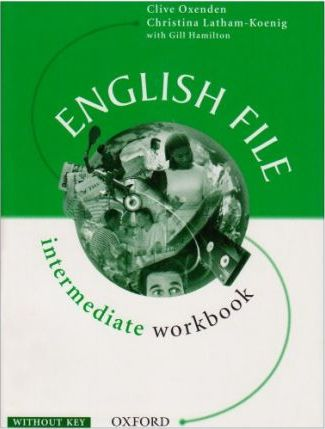 English File: Workbook (without Key) Intermediate level