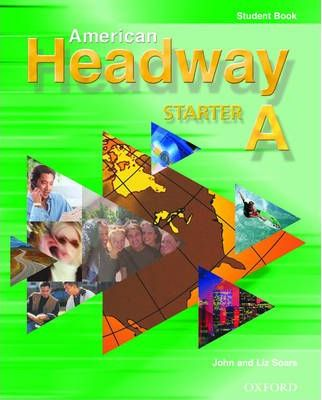 American Headway Starter: Student Book A