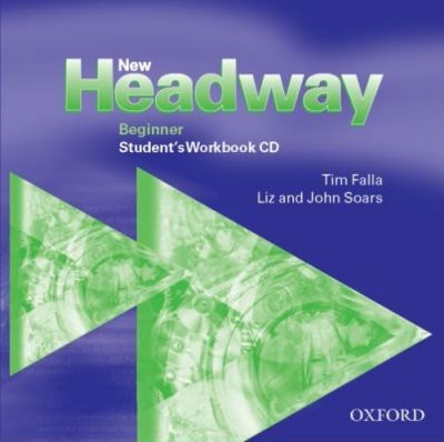 New Headway: Beginner: Student's Workbook Audio CD: Student's Workbook Audio CD Beginner level