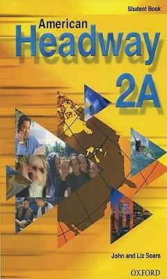 American Headway 2: Student Book A