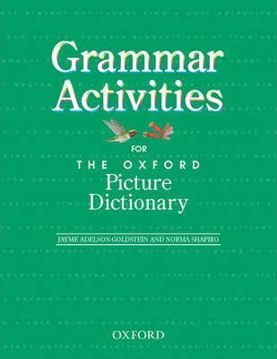 Components: Grammar Activity Book for the Oxford Picture Dictionary