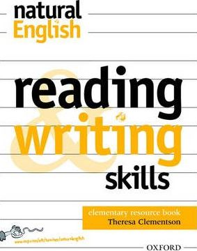 Natural English Elementary: Reading and Writing Skills: Reading and Writing Skills Elementary level