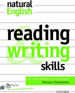 Natural English: Pre-Intermediate: Reading and Writing Skills: Reading and Writing Skills Pre-intermediate level