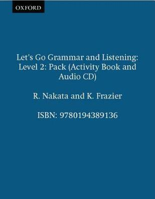 Let's Go Grammar and Listening: Pack 2: Pack 2