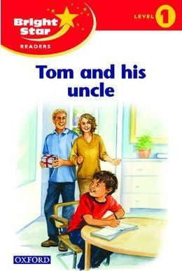 Bright Star Reader 1: Tom & His Uncle