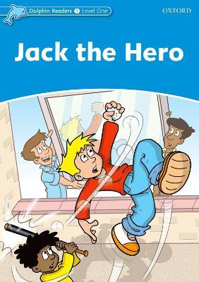 Dolphin Readers Level 1: Jack the Hero