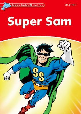 Dolphin Readers Level 2: Super Sam