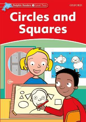 Dolphin Readers Level 2: Circles and Squares